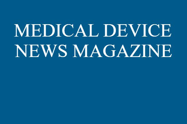 MEDICAL DEVICE NEWS MAGAZINE